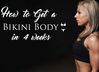 How to Get a Bikini Body in 4 Weeks